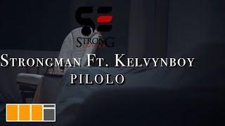 Strongman - Pilolo ft. KelvynBoy (Official Video)