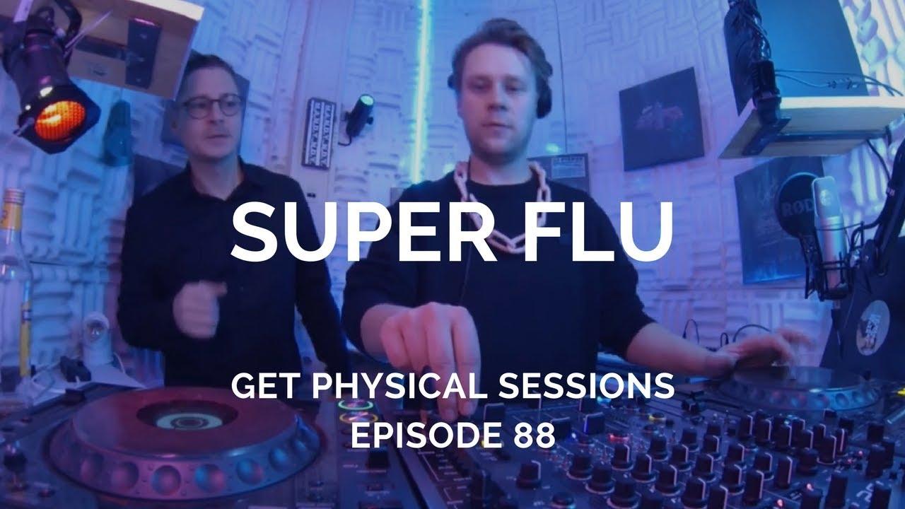 Download Super Flu - Live @ Get Physical Sessions Episode 88 [01.02.2018] (Deep Tech Prg House)