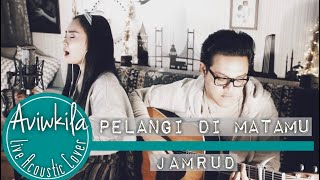 Jamrud - Pelangi Di Matamu (Aviwkila Cover)
