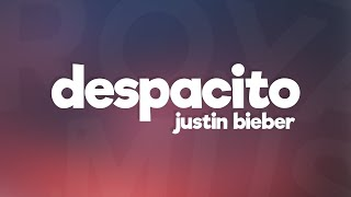 Justin Bieber - Despacito (Lyrics) ft. Luis Fonsi & Daddy Yankee