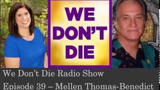 Episode 39 Inventor + NDEr Mellen Thomas Benedict on We Don't Die Radio