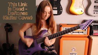 This Link Is Dead - Deftones (Guitar Cover)