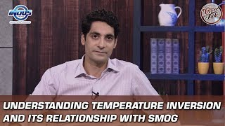 Understanding temperature inversion and its relationship with Smog | Coffee Table | Indus News