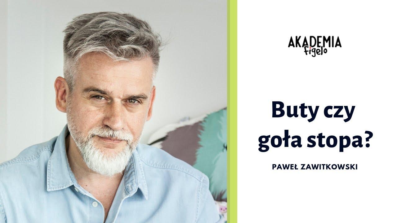 Akademia Figelo Buty Czy Gola Stopa Fizjoterapeuta Pawel Zawitkowski Cz 6 Youtube