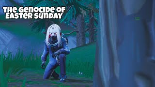 The Genocide of Easter Sunday! A Fortnite Short film.