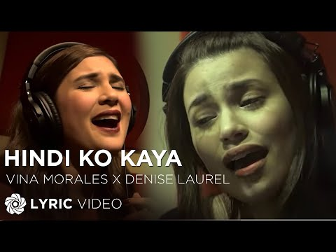 Hindi Ko Kaya - Vina Morales & Denise Laurel (Lyrics)