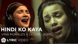 Hindi Ko Kaya - Vina Morales & Denise Laurel (Lyrics)