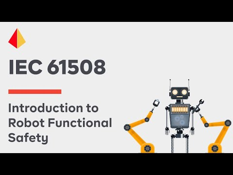 Introduction to Robot Functional Safety (IEC 61508)