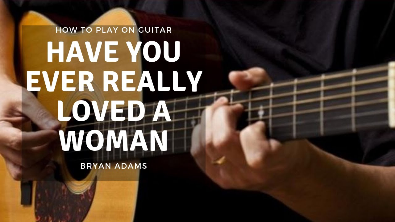 (Bryan Adams) HAVE YOU EVER REALLY LOVED A WOMAN   GUITAR LESSON TUTORIAL HOW TO PLAY