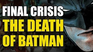 The Death Of Batman! (Final Crisis Conclusion)