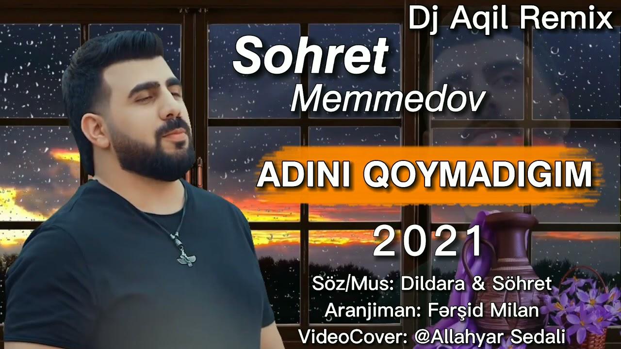Sohret Memmedov - Adini Qoymadigim 2021 audio video official