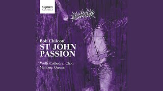 St. John Passion, Part I: Sing, My Tongue, the Glorious Battle