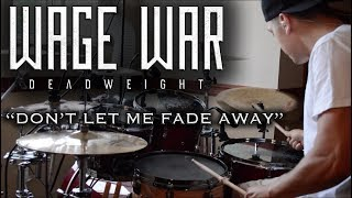 wage war dont let me fade away drum cover