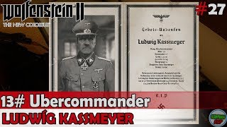 Wolfenstein 2 The New Colossus | #13 Ubercommander | Ludwig Kassmeyer | Sin comentarios