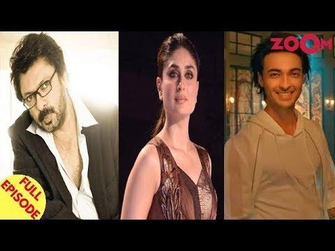 Sanjay Leela Bhansali INSULTS Kareena Kapoor Khan? | Aayush Sharma SIGNS his 2nd film! & more