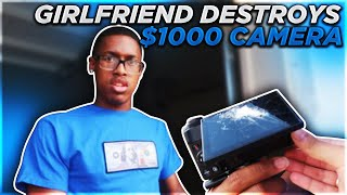 GIRLFRIEND DESTROYS $1000 CAMERA PRANK!!!