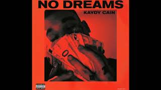 Kaydy Cain - No Dreams