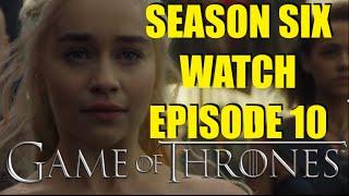 Preston s Game of Thrones Season Six Watch Episode 10