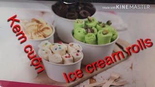 Ice cream rolls-Người Mỹ họ làm kem cuộn như thế nào ?