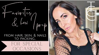 Favorites and How I Pŗep for Special Occasions: Head to Toe from Hair to Nails