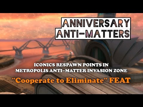 "DCUO Anti-Matters ""Cooperate to Eliminate"" Feat & Metro Iconics RESPAWN points"