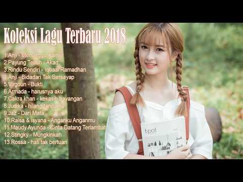 Koleksi Lagu Terbaru 2018 - Lagu POP Indonesia Terbaru 2017-2018, Enak Didengar Waktu Kerja