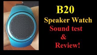 B20 speaker watch review - Bluetooth speaker on your wrist!