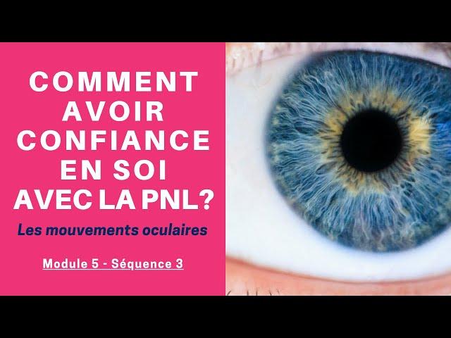 Comment interpréter les mouvements oculaires selon la PNL ?  Formation CONFIANCE EN SOI 100% GRATUIT