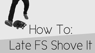 How To: Late Frontside Shove It
