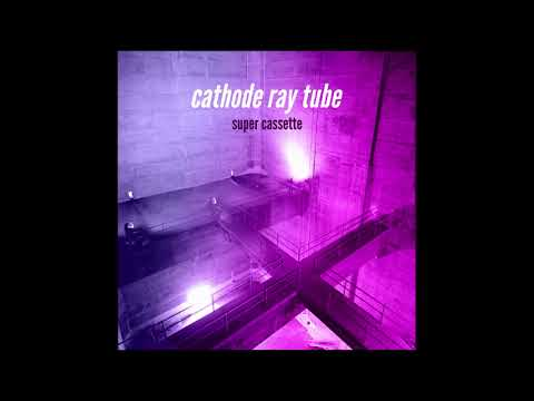 Super Cassette - Cathode Ray Tube