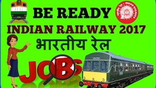 Indian Railway 2017 UPCOMING  Jobs  - Recruitment Notification for latest Railway jobs | RRB 2017 Video
