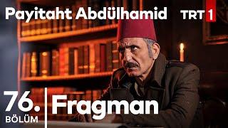 Payitaht Abdülhamid 76. Bölüm Fragmanı