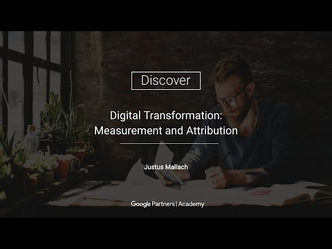 Google Partners 'Discover' - Digital Transformation: Measurement & Attribution (27.04.2017)