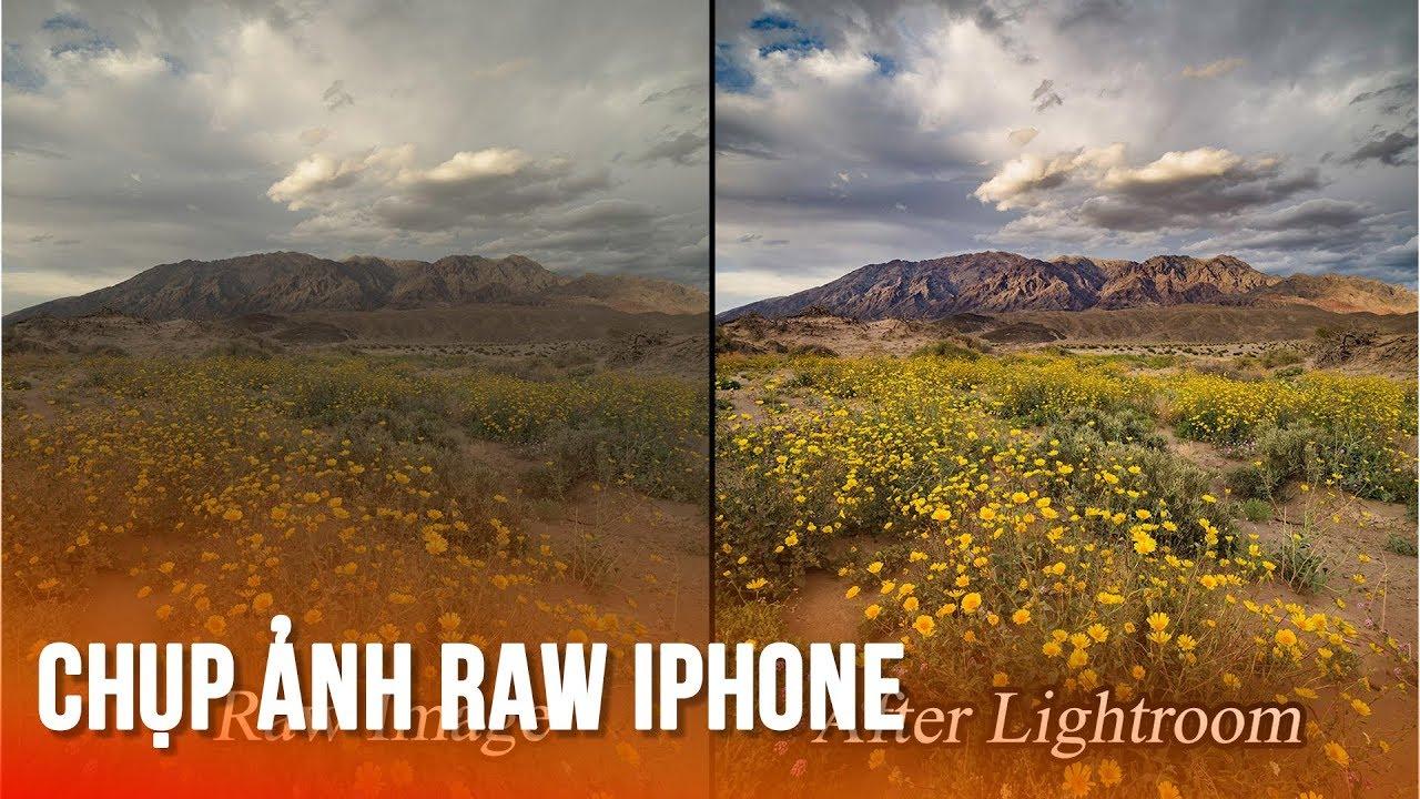 Dùng iPhone chụp ảnh RAW tha hồ chỉnh sửa