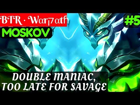Double Maniac, Too Late For Savage [Warpath Moskov] | BTR · Wαrקαtɦ Moskov Gameplay and Build #5