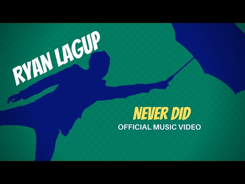 preview Never Did - Ryan Lagup - Music Video from youtube