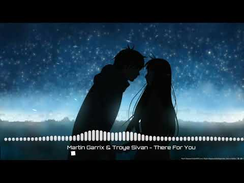 There For You - Martín Garrix & Troye Sivan (Nightcore)