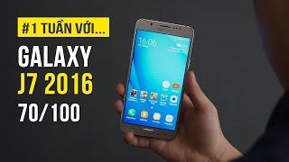 Samsung Galaxy J7 2016 - Đánh giá chi tiết sau một tuần trải nghiệm