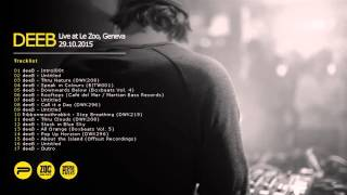 deeB - Live at Le Zoo, Geneve 29.10.2015 (Triphop mix)