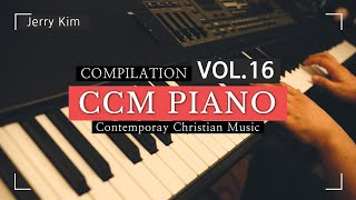 [3 Hours] CCM Piano Compilation_vol.16 l Prayer Time l Worship l Contemporary Christian Music