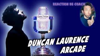 DUNCAN LAURENCE - ARCADE // gagnant de l'Eurovision 2019 // REACTION DE COACH