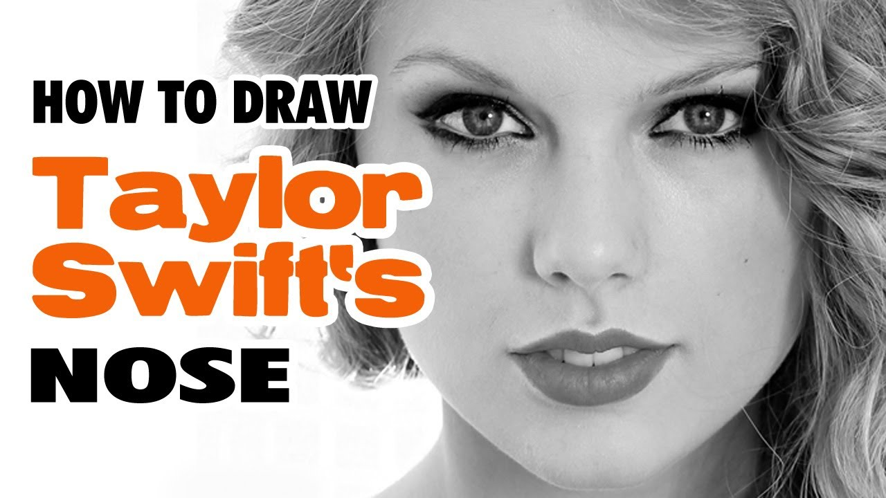 Taylor Swift  Learn To Draw Taylor Swift  Nose  Tutorial #2  Youtube