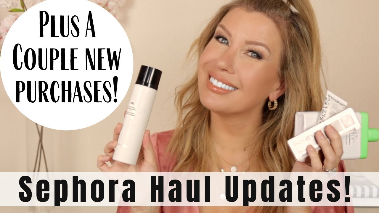 SEPHORA HAUL UPDATES! New Thoughts On Recent Purchases