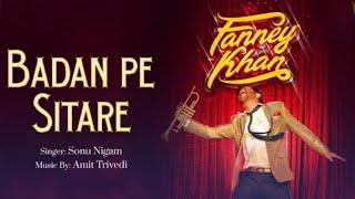 Badan Pe Sitare   Fanney Khan   Anil Kapoor   Sonu Nigam   Aishwarya Rai   Amit Trivedi   Rajkumar