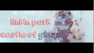 linkin park castle of glass مترجمة
