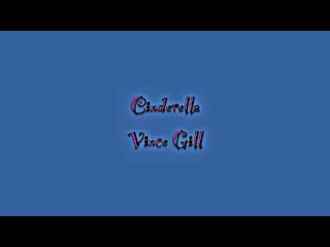 Cinderella - VInce Gill Lyrics [on screen]