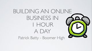 How to Build an Online Business in 1 Hour a Day - Boomer High