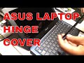 HowTo Remove Asus  Laptop Hinge Cover