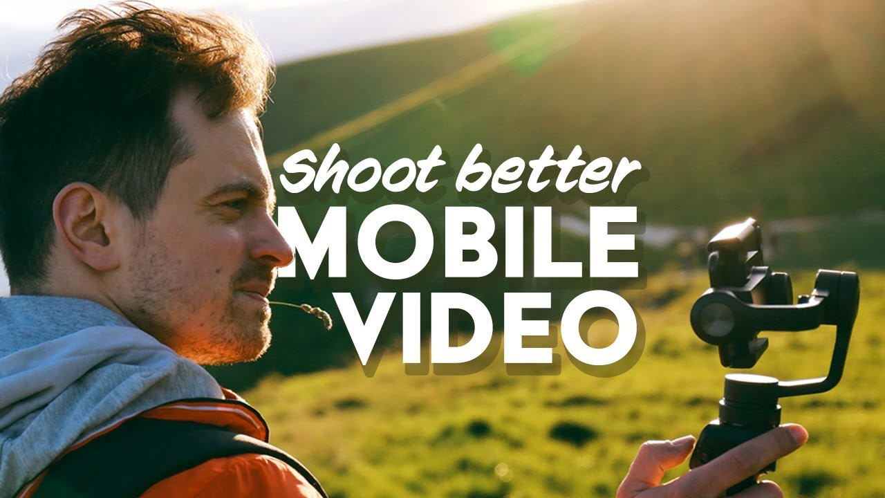 Top 5 Tips on Shooting Better Videos with Your Smartphone - YouTube