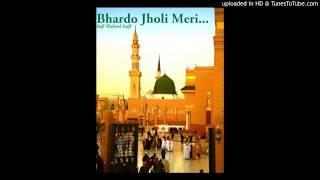 Bhardo Jholi Meri... - Sufi Waheed Saifi_Naat